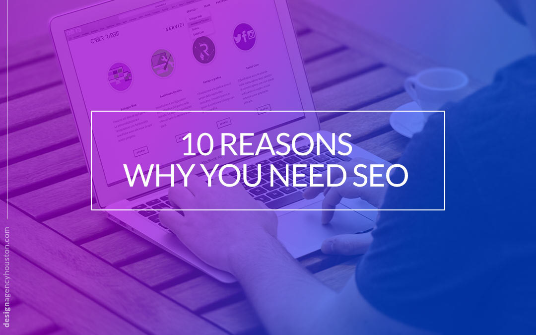 10 Reasons Why You Need SEO