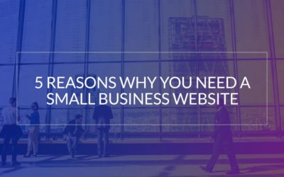 5 Reasons Why You Need A Small Business Website
